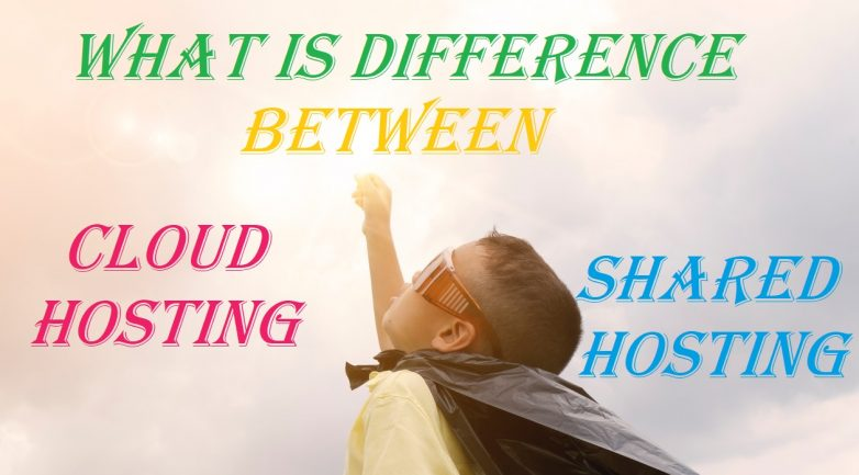What is Cloud and Shared Hosting